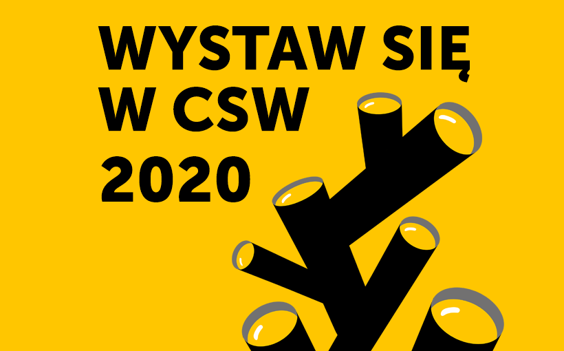 Wystaw się w CSW 2020
