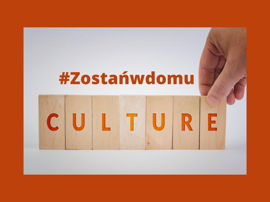Zostań w domu z kulturą