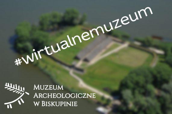 #WirtualneMuzeum Archeologiczne w Biskupinie