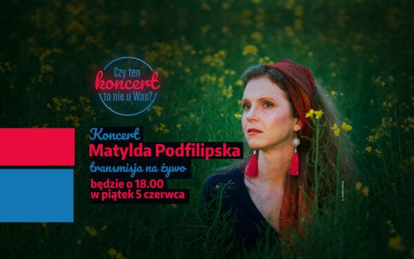 Matylda Podfilipska, fot. W. Szabelski