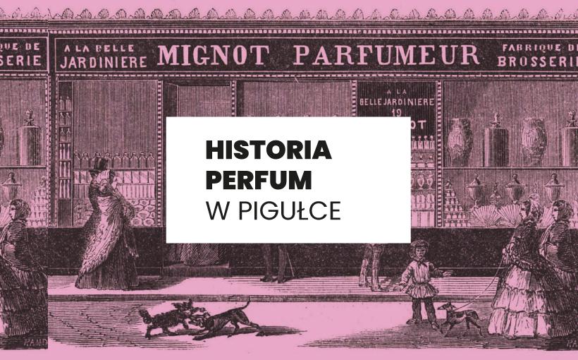Historia mody online: Historia perfum w pigułce