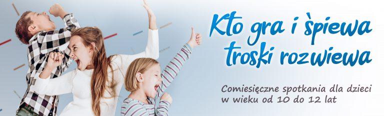 Kto gra i śpiewa troski rozwiewa Comiesięczne spotkania muzyczne dla dzieci w wieku od 10 do 12 lat