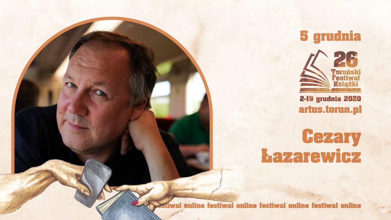 Toruński Festiwal Książki | Cezary Łazarewicz | Spotkanie autorskie