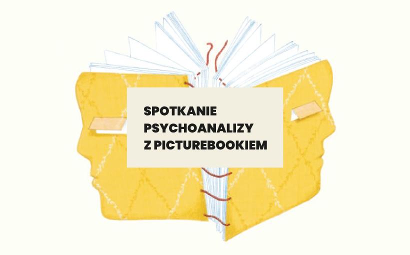 Spotkanie psychoanalizy z picturebookiem grafika