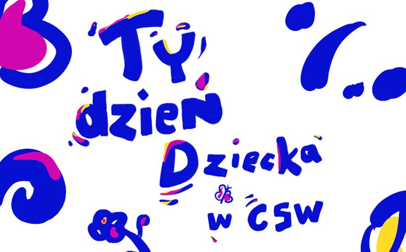 Tydzień Dziecka w CSW grafika