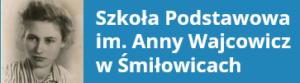logo Szkoła Podstawowa im Anny Wajcowicz w Śmiłowicach