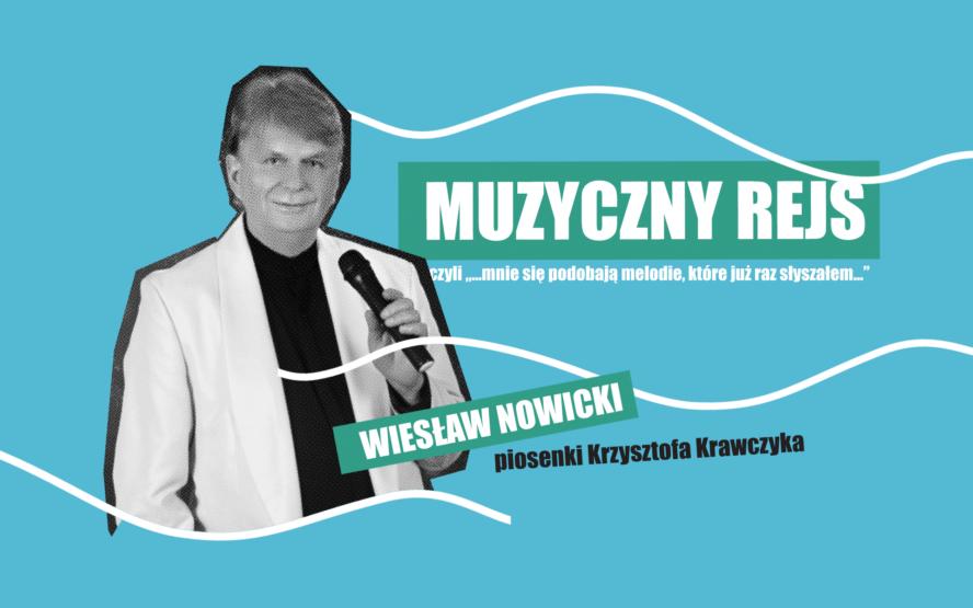 Muzyczny Rejs z piosenkami Krzysztofa Krawczyka
