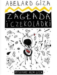 """Abelard Giza i Mia Giza - książka """"Zagłada i czekoladki"""""""