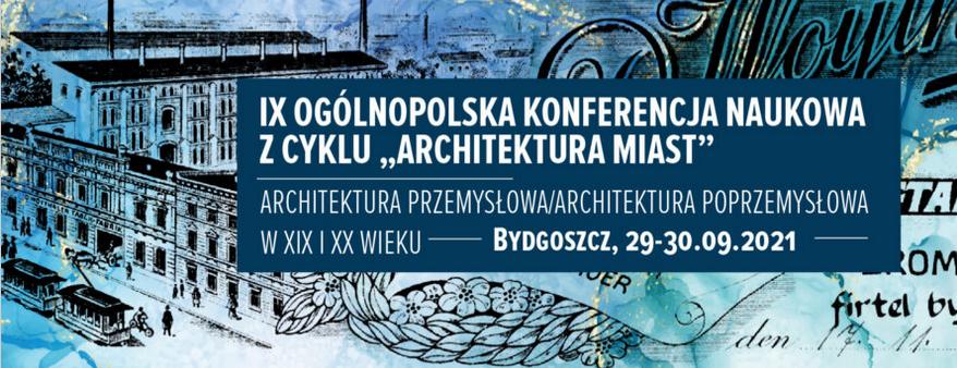"""IX Ogólnopolska Konferencja Naukowa z cyklu """"Architektura Miast"""""""
