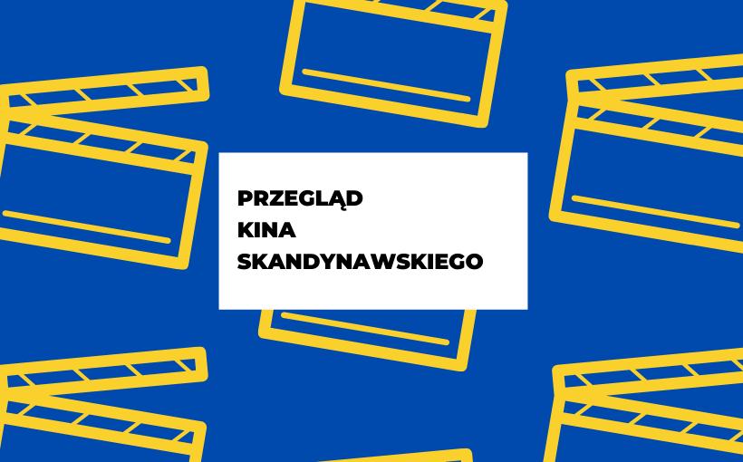 Przegląd kina skandynawskiego