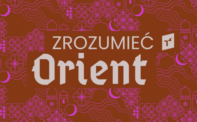 Zrozumieć Orient – kobieta w świecie muzułmańskim