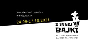 Nowy przegląd teatralny w Bydgoszczy - Z INNEJ BAJKI