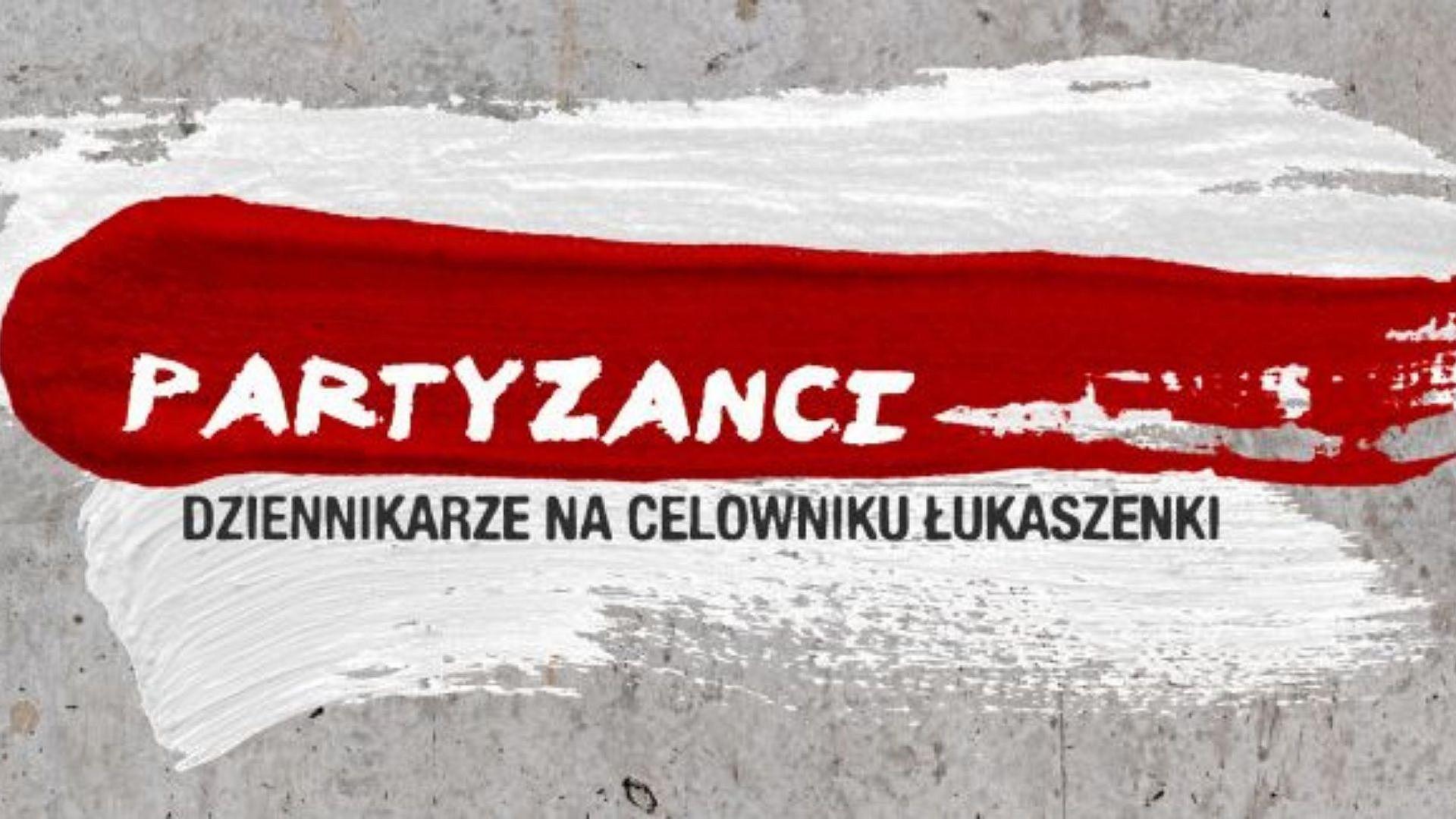 Partyzanci. Dziennikarze na celowniku Łukaszenki