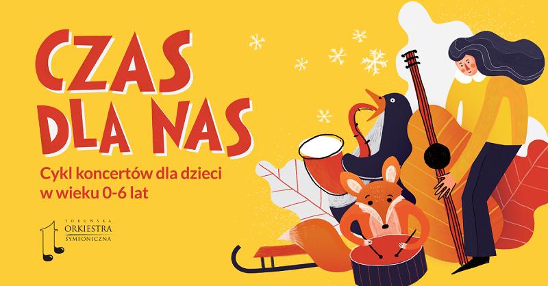 Grafika: Czas dla Nas - koncerty TOS dla najmłodszych Melomanów